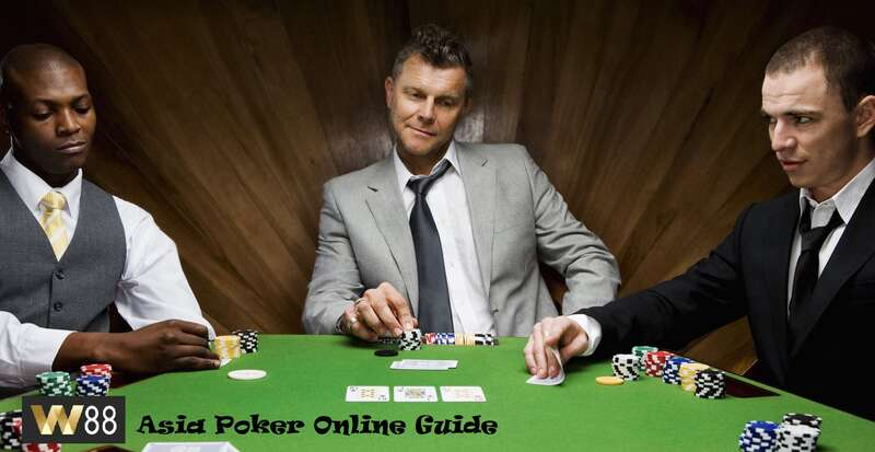 Guide for Playing W88's Asia Poker Online